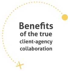 Benefits of the true client-agency collaboration